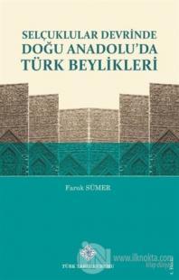 Selçuklular Devrinde Doğu Anadolu'da Türk Beylikleri (Ciltli)