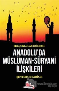 Selçuklular Dönemi Anadolu'da Müslüman-Süryani İlişkileri
