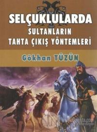 Selçuklularda Sultanların Tahta Çıkış Yöntemleri