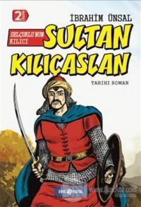 Selçuklu'nun Kılıcı Sultan Kılıçaslan (Ciltli)
