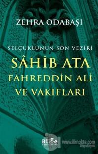 Selçuklunun Son Veziri Sahib Ata Fahreddin Ali ve Vakıfları