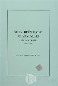 Selim 3'ün Hat-tı Hümayunları -Nizam-ı Cedit- 1789-1807
