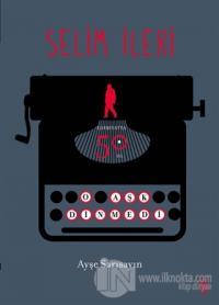Selim İleri - Edebiyatta 50. Yıl (Ciltli)