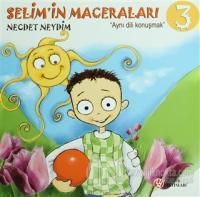 """Selim'in Maceraları """"Aynı Dili Konuşmak"""" 3"""