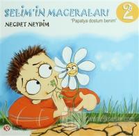 "Selim'in Maceraları ""Papatya Dostum Benim"" 2"