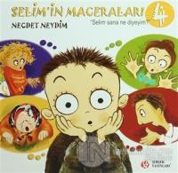 """Selim'in Maceraları """"Selim Sana Ne Diyeyim?"""" 4"""