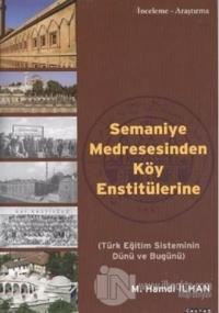 Semaniye Medresesinden Köy Enstitülerine