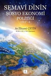Semavi Dinin Sosyo Ekonomi Politiği Cilt 1