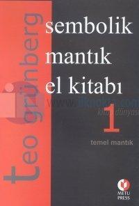 Sembolik Mantık El Kitabı3 Cilt TakımTemel Mantık / Özel Mantık Sistemleri / Sembolik Mantığın U