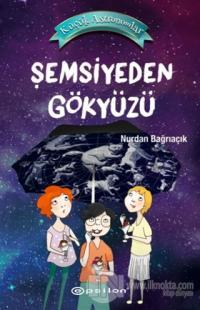 Şemsiyeden Gökyüzü - Küçük Astronomlar 2 (Ciltli) Nurdan Bağrıaçık