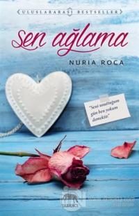 Sen Ağlama %45 indirimli Nuria Roca