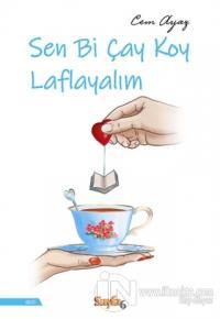 Sen Bi Çay Koy Laflayalım