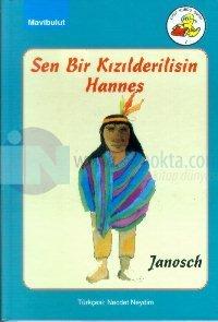 Sen Bir Kızılderilisin Hannes