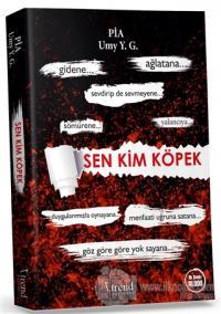 Sen Kim Köpek %25 indirimli Pia Umy Y.G
