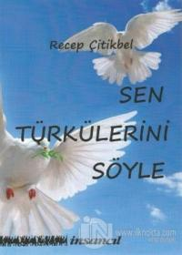 Sen Türkünü Söyle