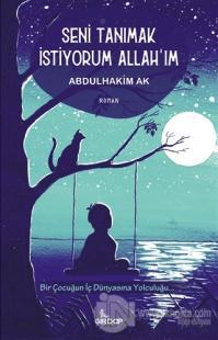 Seni Tanımak İstiyorum Allah'ım Abdulhakim Ak