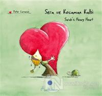 Sera ve Kocaman Kalbi - Sarah's Heavy Heart (Ciltli)