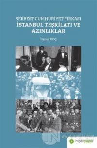 Serbest Cumhuriyet Fırkası İstanbul Teşkilatı ve Azınlıklar