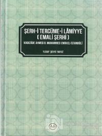 Şerh-i Tercüme-i Lamiyye (Emali Şerhi) (Ciltli)
