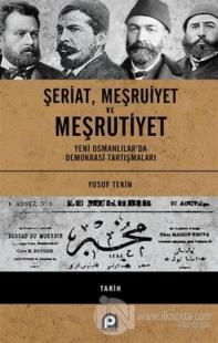Şeriat Meşruiyet ve Meşrutiyet (Ciltli) Yusuf Tekin