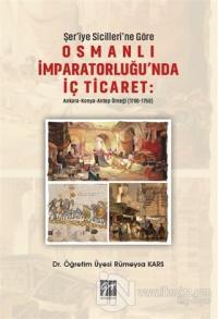 Şer'iye Sicilleri'ne Göre Osmanlı İmparatorluğu'nda İç Ticaret Rümeysa