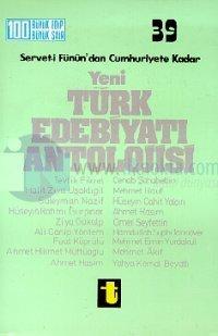 Servet-i Fünun'dan Cumhuriyete Kadar Yeni Türk Edebiyatı Antolojisi