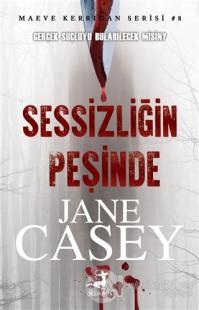 Sessizliğin Peşinde Jane Casey