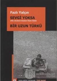 Sevgi Yoksa / Bir Uzun  Türkü