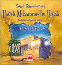 Sevgili Peygamberimiz Hazreti Muhammed'in Hayatı (Sallallahü Aleyhi ve Sellem)