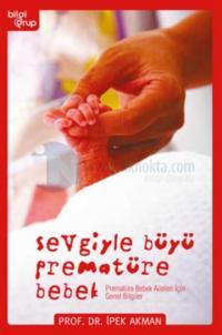 Sevgiyle Büyü Prematüre Bebek