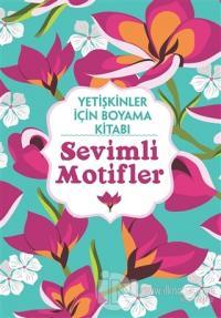 Sevimli Motifler - Yetişkinler İçin Boyama Kitabı