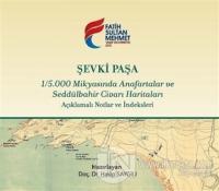 Şevki Paşa 1/5.000 Mikyasında Anafartalar ve Seddülbahir Civarı Haritaları