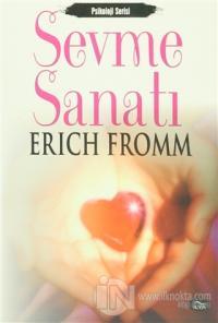 Sevme Sanatı %10 indirimli Erich Fromm