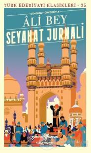 Seyahat Jurnali (Günümüz Türkçesiyle) Ali Bey