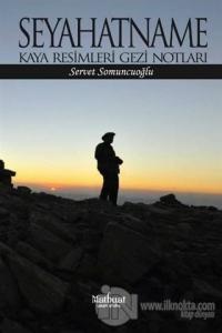 Seyahatname: Kaya Resimleri Gezi Notları