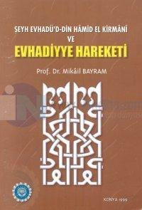 Şeyh Evhadü'd-Din Hamid El Kirmani ve Evhadiyye Hareketi