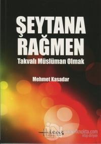 Şeytana Rağmen - Takvalı Müslüman Olmak