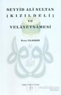Seyyid Ali Sultan (Kızıldeli) ve Velayetnamesi