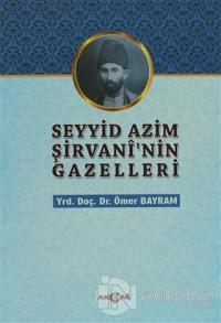 Seyyid Azim Şirvani'nin Gazelleri