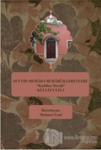 "Seyyid Murad-ı Buhari Hazretleri ""Kuddise Sirruh"" Külliyyatı - 1"