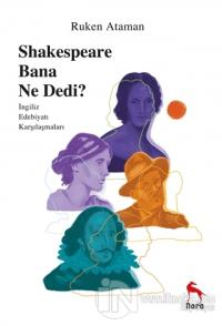 Shakespeare Bana Ne Dedi? Ruken Ataman
