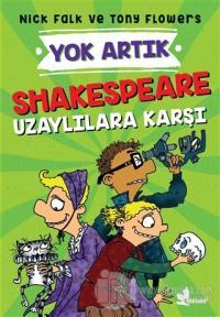 Shakespeare Uzaylılara Karşı - Yok Artık