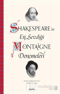 Shakespeare'in En Sevdiği Montaigne Denemeleri