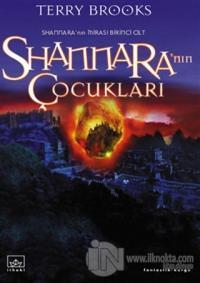 Shannara'nın Çocukları 1. Cilt Shannara'nın Mirası Serisi