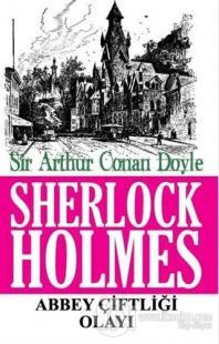 Sherlock Holmes - Abbey Çiftliği Olayı %10 indirimli Sir Arthur Conan