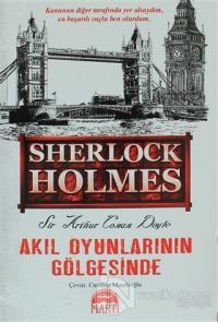 Sherlock Holmes - Akıl Oyunlarının Gölgesinde %25 indirimli Sir Arthur