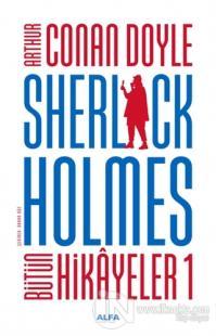 Sherlock Holmes - Bütün Hikayeler 1 (Ciltli)