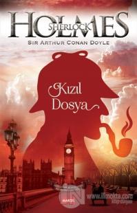 Sherlock Holmes: Kızıl Dosya Sir Arthur Conan Doyle