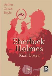 Sherlock Holmes - Kızıl Dosya Sir Arthur Conan Doyle