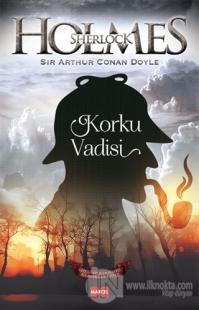Sherlock Holmes: Korku Vadisi Sir Arthur Conan Doyle